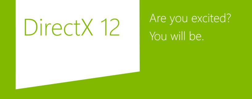 DirectX 12 آت رسمياً مع نسخ Windows 10