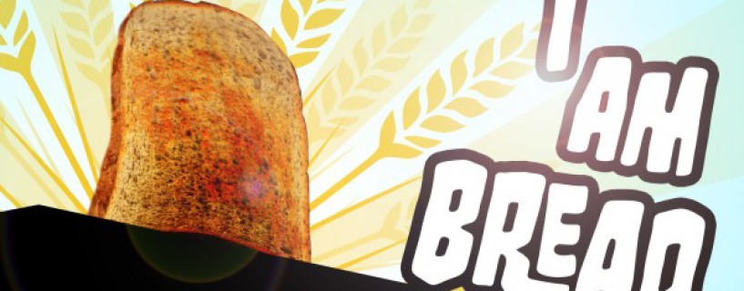 I Am Bread – The new game from the developers of Surgeon Simulator