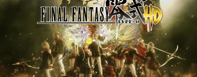New epic trailer released for Final Fantasy Type-0 HD in PAX East