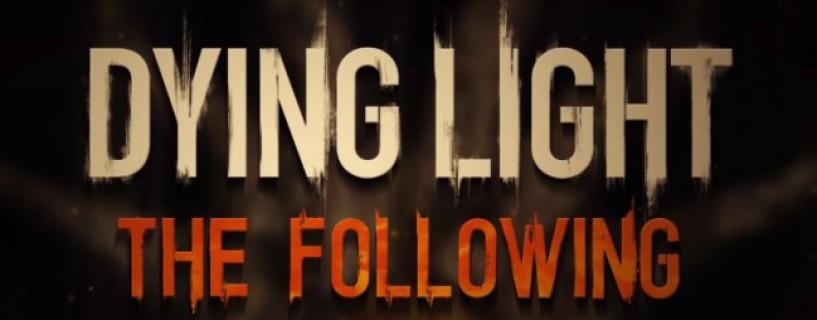 """إطلاق عرض الإعلان عن توسعة Dying Light القادمة """"The Following"""""""