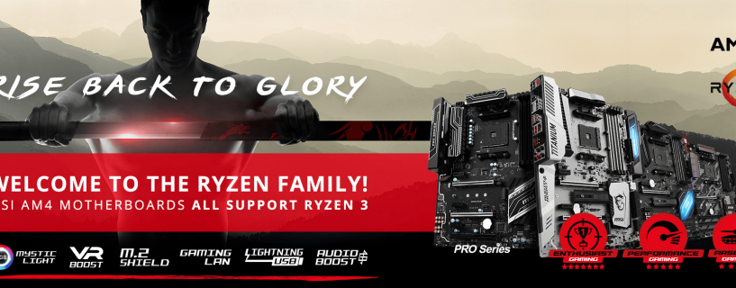 MSI AM4 motherboards are RYZEN 3 ready